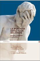 Couverture du livre « Le repentir dans tous ses états ; genèses, évolutions et actualités » de Collectif aux éditions Karthala