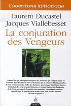 Couverture du livre « La conjuration des vengeurs » de Laurent Ducastel et Jacques Viallebesset aux éditions Dervy