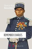 Couverture du livre « Remember Charles » de Robert Renombo Steve aux éditions Cent Mille Milliards