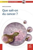 Couverture du livre « Que sait-on du cancer ? » de Maryse Delehedde aux éditions Edp Sciences