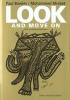 Couverture du livre « Look and move on ; un récit autobiographique » de Mohamed Mrabet et Paul Bowles aux éditions Didier Devillez