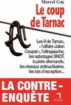 Couverture du livre « Le coup de Tarnac » de Marcel Gay aux éditions Florent Massot