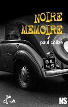 Couverture du livre « Noire mémoire » de Paul Colize aux éditions Ska