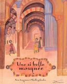 Couverture du livre « Une Si Belle Mosquee » de Ann Tungman et Shelley Fowles aux éditions Gautier Languereau