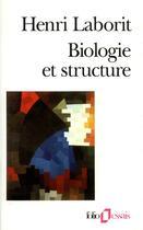 Couverture du livre « Biologie et structure » de Henri Laborit aux éditions Gallimard