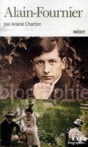 Couverture du livre « Alain-Fournier » de Ariane Charton aux éditions Gallimard