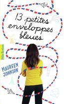 Couverture du livre « 13 petites enveloppes bleues » de Maureen Johnson aux éditions Gallimard-jeunesse