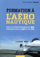 Couverture du livre « L'aéronautique facile ; préparation au BIA, au LAPL et au PPL » de Christopher Poizot aux éditions Dunod
