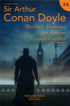 Couverture du livre « Sherlock Holmes ; Son Dernier Coup D'Archet » de Arthur Conan Doyle aux éditions Robert Laffont