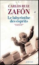 Couverture du livre « Le labyrinthe des esprits » de Carlos Ruiz Zafon aux éditions Actes Sud