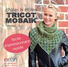 Couverture du livre « Tricot mosaik ; châles & étoles » de Sylvie Rasch aux éditions Neva