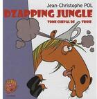 Couverture du livre « Dzapping jungle t.3 ; Tome cheval de Troie » de Jean-Christophe Pol aux éditions Carabas
