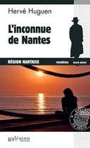 Couverture du livre « L' inconnue de Nantes » de Herve Huguen aux éditions Palemon