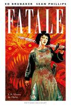 Couverture du livre « Fatale t.3 ; à l'ouest de l'enfer » de Ed Brubaker et Sean Phillips aux éditions Delcourt