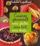 Couverture du livre « Cuisinez gourmand sans gluten, sans lait, sans oeufs... » de Valerie Cupillard aux éditions Prat