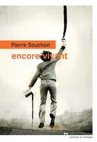 Couverture du livre « Encore vivant » de Pierre Souchon aux éditions Rouergue