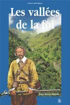 Couverture du livre « Les vallées de la foi » de Jean-Pierre Martin aux éditions Editions Sutton