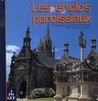 Couverture du livre « Les enclos paroissiaux en bretagne » de Andrew-Paul Sandford et Yannick Pelletier aux éditions Apogee