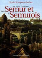Couverture du livre « Par monts et par vaux dans Semur et le Semurois » de Bourgeois-Puchot aux éditions Armancon