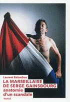 Couverture du livre « La marseillaise de serge gainsbourg » de Laurent Balandras aux éditions Textuel