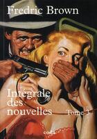 Couverture du livre « Intégrale des nouvelles t.3 » de Fredric Brown aux éditions Coda