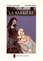 Couverture du livre « La barbière » de Caroline Lamarche et Charlotte Mollet aux éditions Impressions Nouvelles