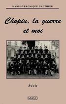 Couverture du livre « Chopin, la guerre et moi » de Marie-Veronique Gauthier aux éditions Imago
