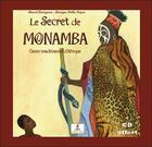 Couverture du livre « Le secret de Monamba ; conte traditionnel d'Afrique » de Della Negra/Zaragoza aux éditions Le Lutin Malin
