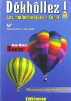 Couverture du livre « Dekhollez ! les mathematiques a l'oral ; MP NIVEAU CCP, E3A, E4A ESIM » de Jean-Marie Monier aux éditions Ediscience
