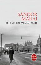 Couverture du livre « Ce que j'ai voulu taire » de Sandor Marai aux éditions Lgf