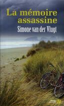 Couverture du livre « La mémoire assassine » de Simone Van Der Vlugt aux éditions Presses De La Cite