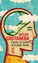 Couverture du livre « L'herbe du diable et la petite fumée » de Carlos Castaneda aux éditions 10/18