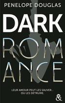 Couverture du livre « Dark romance » de Penelope Douglas aux éditions Harlequin