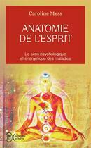 Couverture du livre « Anatomie De L'Esprit » de Caroline Myss aux éditions J'ai Lu