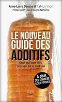 Couverture du livre « Le nouveau guide des additifs ; ceux qui sont sûrs, ceux qui ne le sont pas » de Collectif aux éditions Thierry Souccar