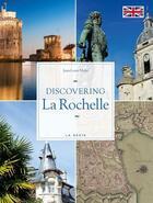 Couverture du livre « Discovering la Rochelle » de Jean-Louis Mahe aux éditions Geste