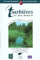 Couverture du livre « Monde Des Tourbieres Et Des Marais (Le) » de Olivier Manneville aux éditions Delachaux & Niestle