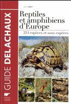 Couverture du livre « Reptiles et amphibiens d'Europe ; 214 espèces et sous-espèces » de Axel Kwet aux éditions Delachaux & Niestle