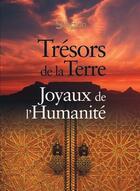 Couverture du livre « Trésors de la Terre ; joyaux de l'humanité » de Collectif aux éditions Selection Du Reader's Digest
