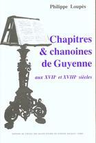 Couverture du livre « Chapitres Et Chanoines De Guyenne » de Philippe Loupes aux éditions Ehess