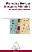 Couverture du livre « Masculin / féminin t.1 ; la pensée de la différence » de Francoise Heritier aux éditions Odile Jacob