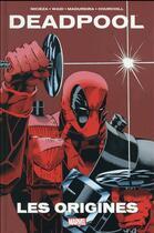 Couverture du livre « Deadpool ; les origines » de Mark Waid et Fabian Nicieza et Ian Churchill et Joe Madureira aux éditions Panini