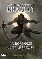 Couverture du livre « La romance de ténébreuse ; intégrale t.4 » de Marion Zimmer Bradley aux éditions 12-21