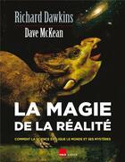 Couverture du livre « La magie de la réalité ; comment la science explique le monde et ses mystères » de Richard Dawkins et Dave Mckean aux éditions H&o