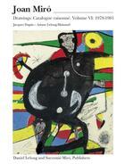 Couverture du livre « Joan Miró ; drawings, catalogue raisonné, t.6 : 1978-1981 » de Ariane Lelong-Mainaud et Jacques Dupin aux éditions Galerie Lelong