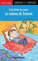 Couverture du livre « Le cadeau de Samuel » de Angele Delaunois aux éditions Dominique Et Compagnie