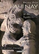 Couverture du livre « Aulnay ; d'ombre et de lumière ; un art roman d'exeption » de Remy Prin aux éditions Bordessoules