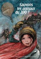 Couverture du livre « Sauvons les animaux du zoo ! » de Fred Morisse aux éditions Chant D'orties
