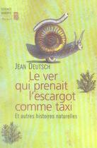 Couverture du livre « Le ver qui prenait l'escargot comme taxi » de Jean Deutsch aux éditions Seuil