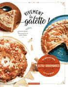 Couverture du livre « Vivement la galette ! » de Vincent Amiel et Claire Payen aux éditions Larousse